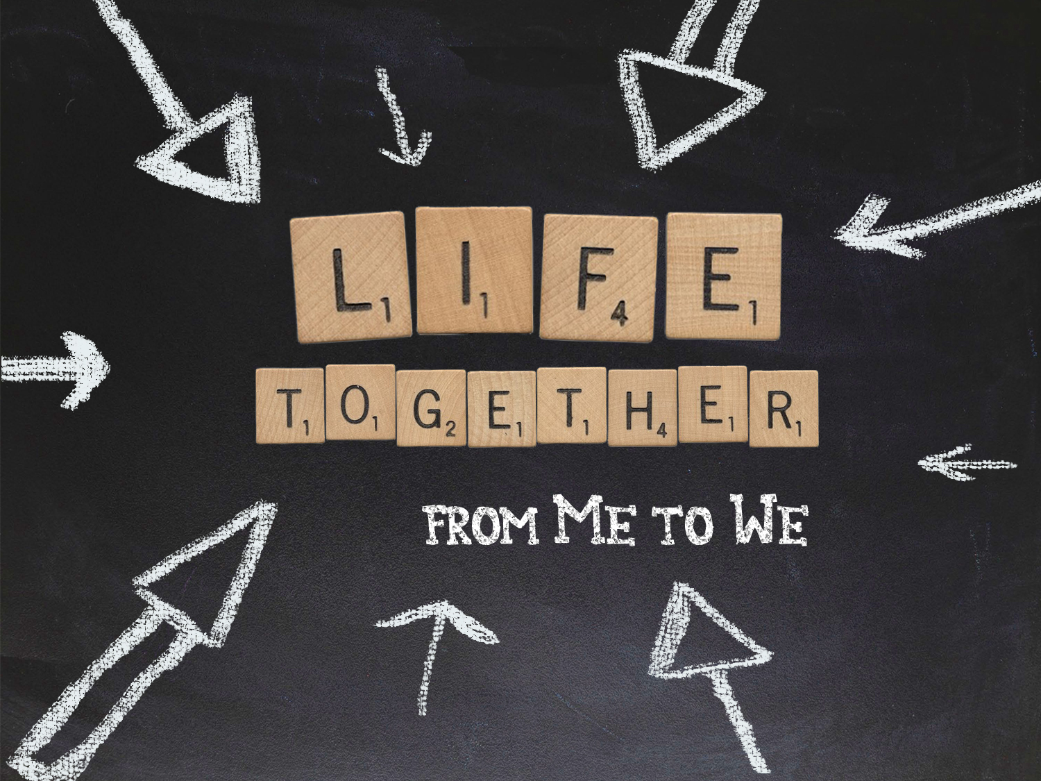 Life Together: From Me To We
